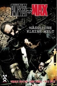 Huston - Diggle - PunisherMax - Hässliche kleine Welt