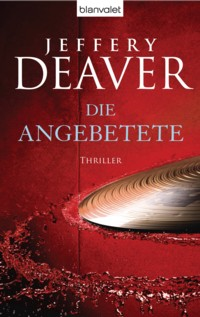Deaver - Die Angebetete - 2