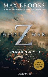 Brooks - World War Z - Operation Zombie Movie Tie-In - 2