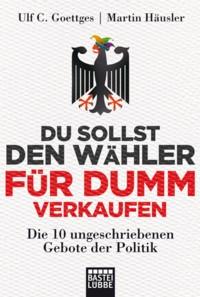 Goettges - Häusler - Du sollst den Wähler für dumm verkaufen - 2