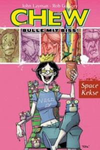 Layman - Guillory - Chew 6 - Space Kekse