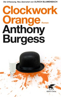 Burgess - Clockwork Orange - Die Urfassung - 2