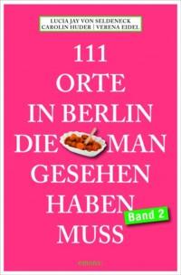 von Seldeneck - 111 Orte in Berlin die man gesehen haben muss - Band 2