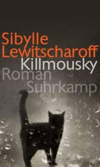Lewitscharoff - Killmousky