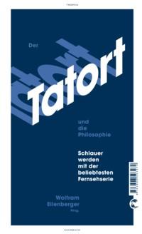 Eilenberger HRSG - Der Tatort und die Philosophie - 2