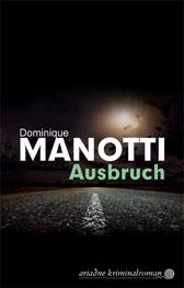 Manotti - Ausbruch