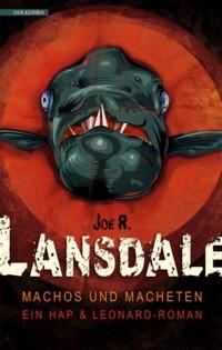 Lansdale - Machos und Macheten - 2