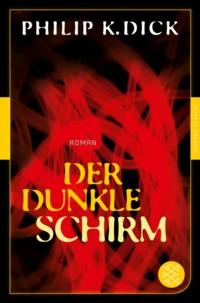 Dick - Der dunkle Schirm - Fischer 2014 - 2