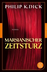Dick - Marsianischer Zeitsturz - Fischer 2014 - 2