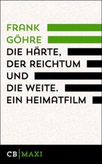Göhre - Die Härte der Reichtum und die Weite - Ein Heimatfilm