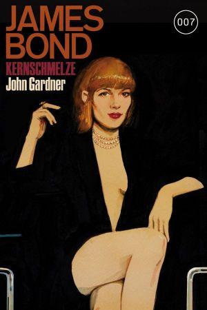 Gardner - James Bond - Kernschmelze