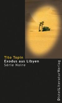 Topin - Exodus aus Libyen