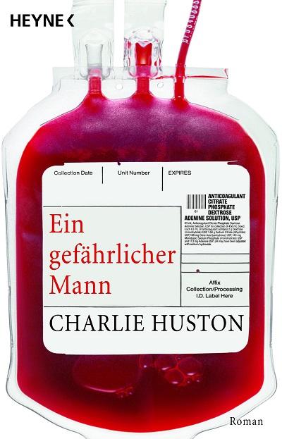 Ein gefaehrlicher Mann von Charlie Huston