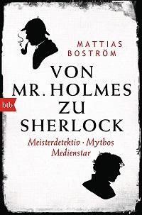 Von Mr Holmes zu Sherlock von Mattias Bostroem