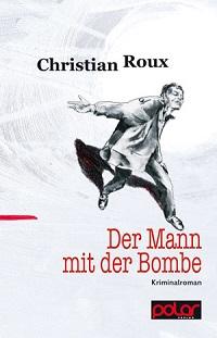 Roux - Der Mann mit der Bombe