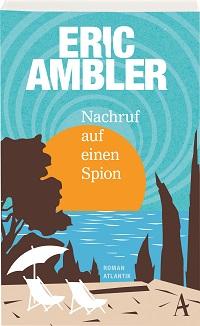 Ambler - Nachruf auf einen Spion - 2