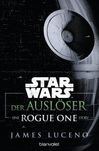Star WarsDer Ausloeser von James Luceno