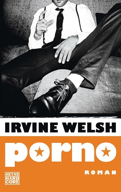 Porno von Irvine Welsh